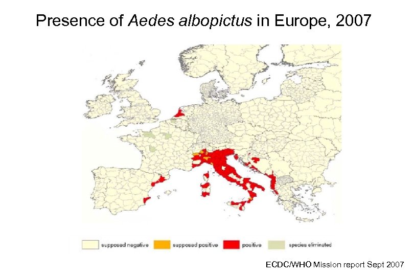 Presence of Aedes albopictus in Europe, 2007 ECDC/WHO Mission report Sept 2007