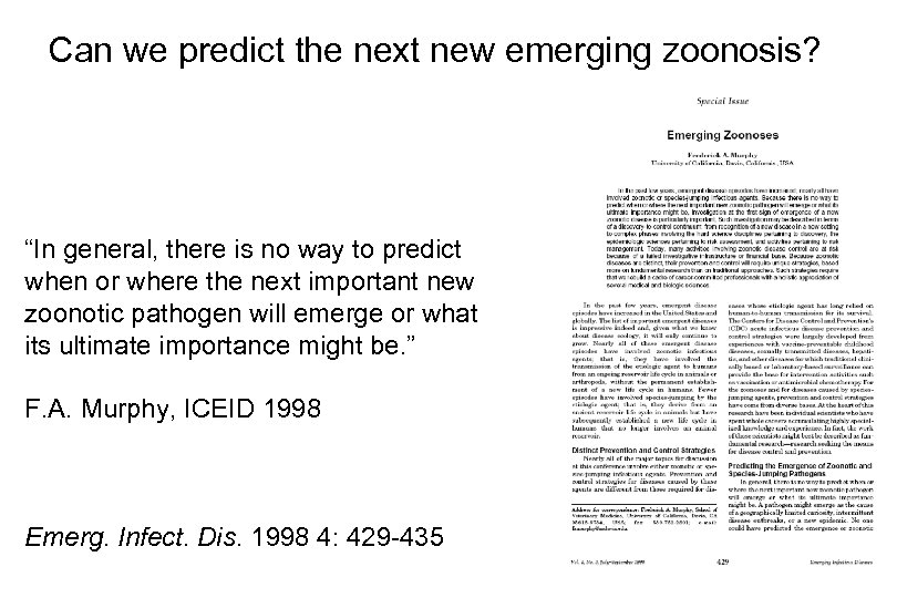 "Can we predict the next new emerging zoonosis? ""In general, there is no way"