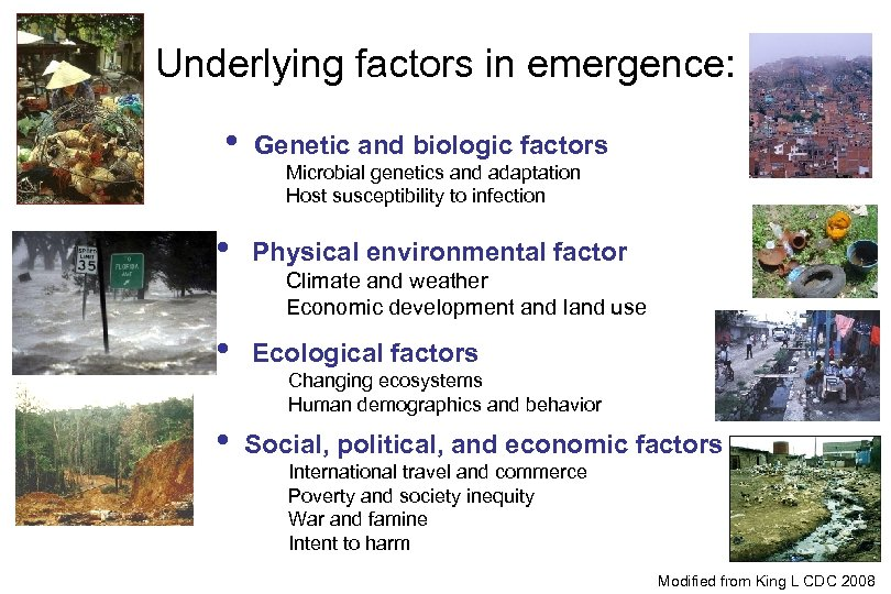 Underlying factors in emergence: • Genetic and biologic factors Microbial genetics and adaptation Host