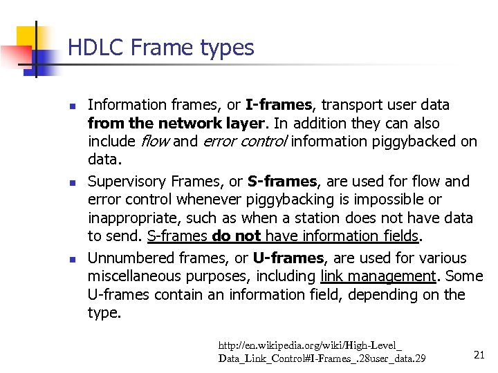 HDLC Frame types n n n Information frames, or I-frames, transport user data from