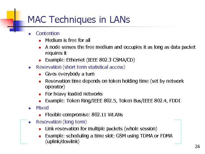 MAC Techniques in LANs n n Contention n Medium is free for all n