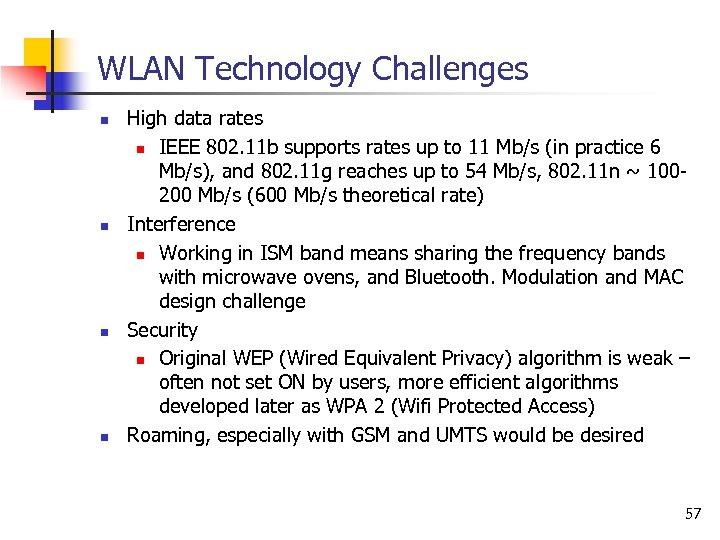 WLAN Technology Challenges n n High data rates n IEEE 802. 11 b supports