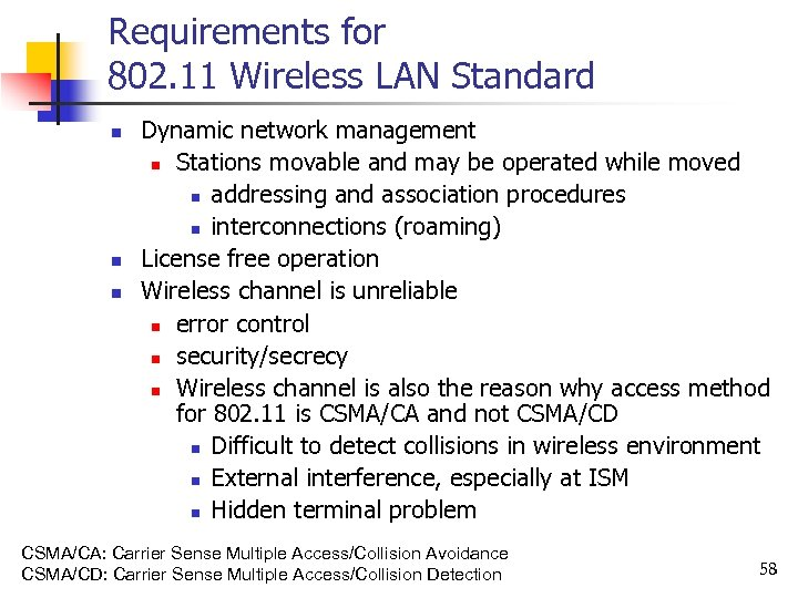 Requirements for 802. 11 Wireless LAN Standard n n n Dynamic network management n