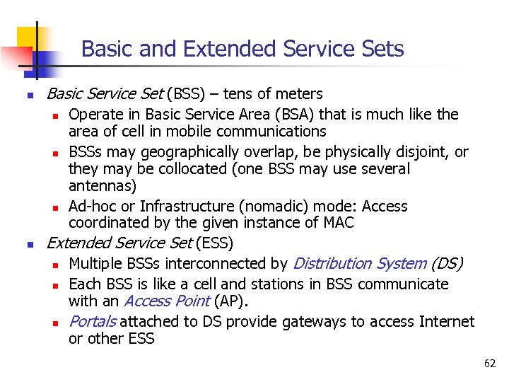 Basic and Extended Service Sets n Basic Service Set (BSS) – tens of meters