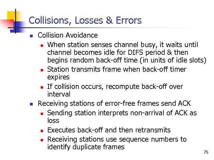 Collisions, Losses & Errors n n Collision Avoidance n When station senses channel busy,