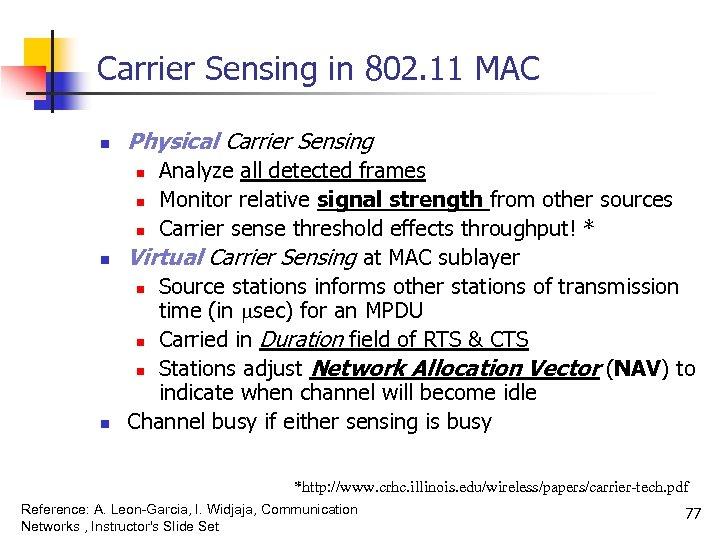 Carrier Sensing in 802. 11 MAC n Physical Carrier Sensing Analyze all detected frames