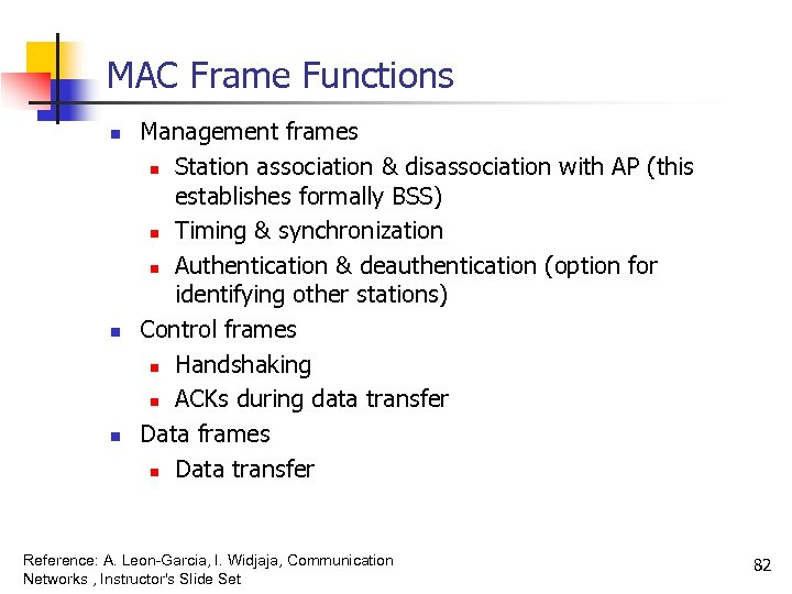 MAC Frame Functions n n n Management frames n Station association & disassociation with