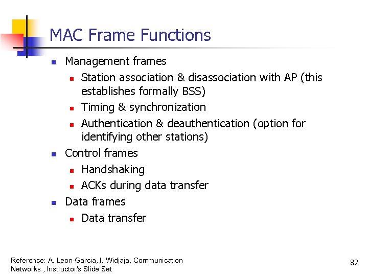 MAC Frame Functions n n n Management frames n Station association & disassociation with