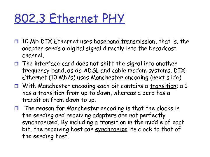 802. 3 Ethernet PHY r 10 Mb DIX Ethernet uses baseband transmission, that is,