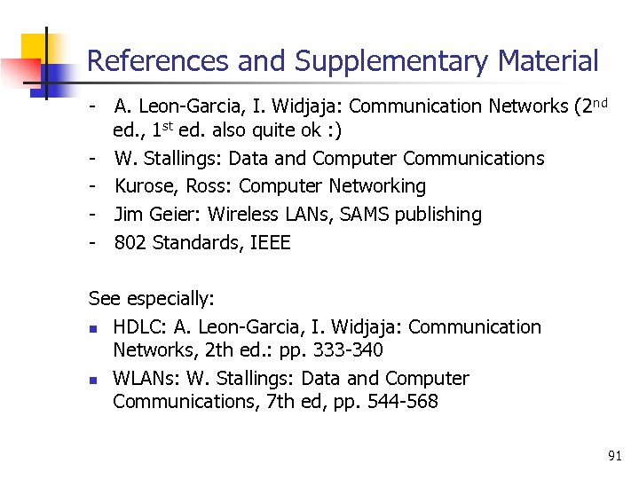 References and Supplementary Material - A. Leon-Garcia, I. Widjaja: Communication Networks (2 nd ed.