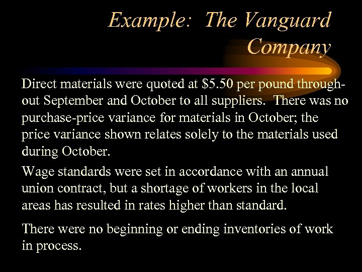 Example: The Vanguard Company Direct materials were quoted at $5. 50 per pound throughout