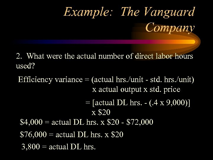 Example: The Vanguard Company 2. What were the actual number of direct labor hours