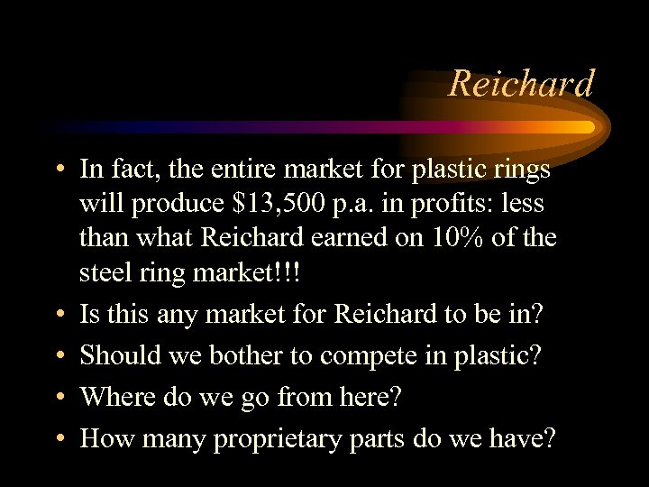 Reichard • In fact, the entire market for plastic rings will produce $13, 500