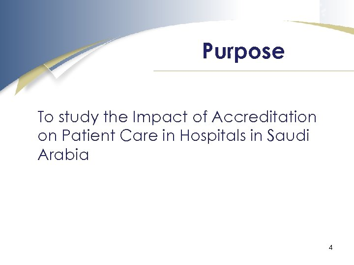 Purpose To study the Impact of Accreditation on Patient Care in Hospitals in Saudi