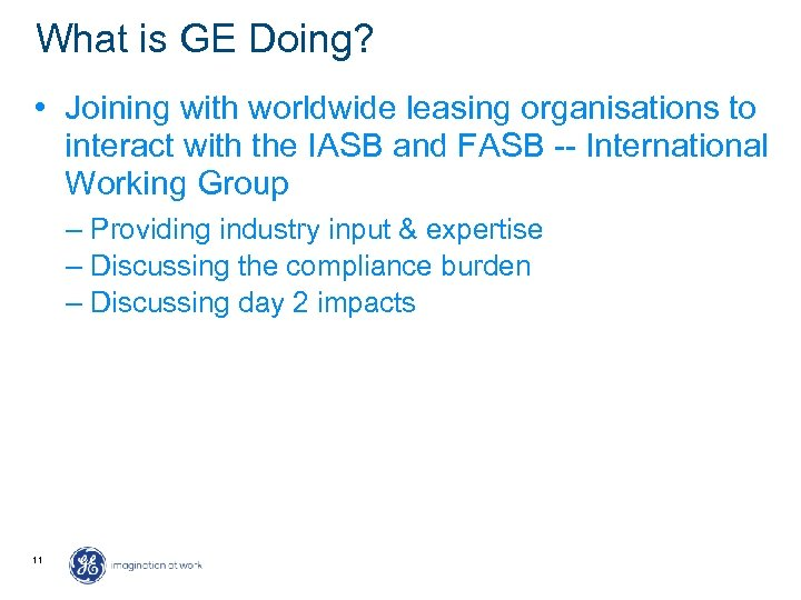 What is GE Doing? • Joining with worldwide leasing organisations to interact with the