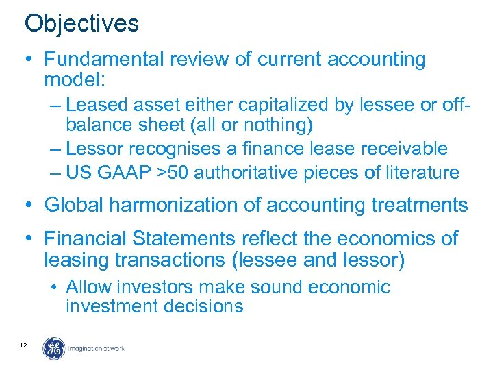 Objectives • Fundamental review of current accounting model: – Leased asset either capitalized by