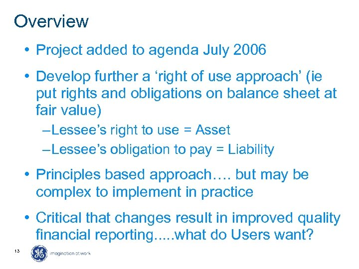 Overview • Project added to agenda July 2006 • Develop further a 'right of