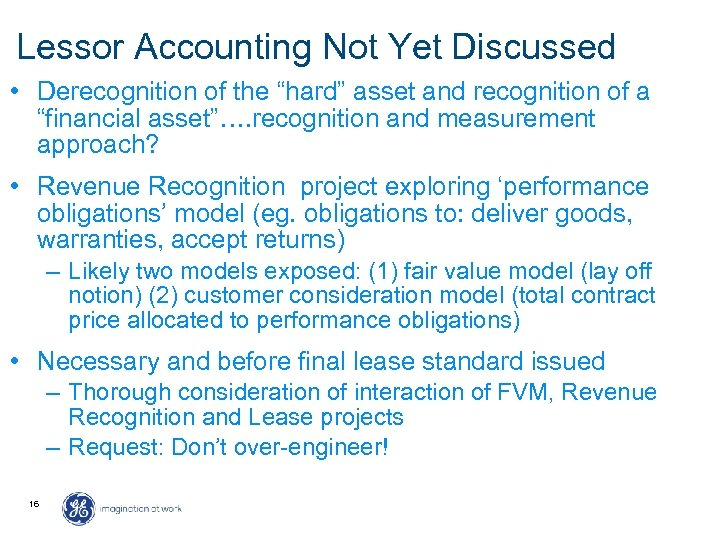 """Lessor Accounting Not Yet Discussed • Derecognition of the """"hard"""" asset and recognition of"""
