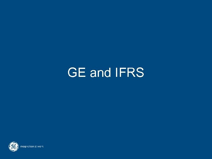 GE and IFRS