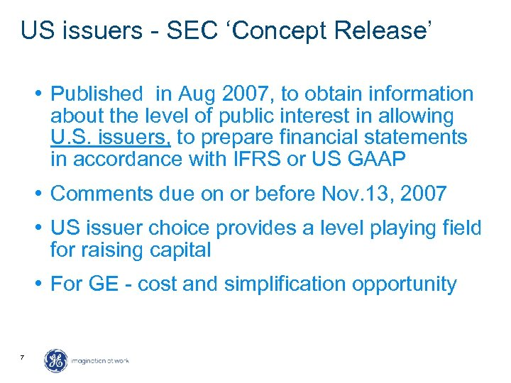 US issuers - SEC 'Concept Release' • Published in Aug 2007, to obtain information