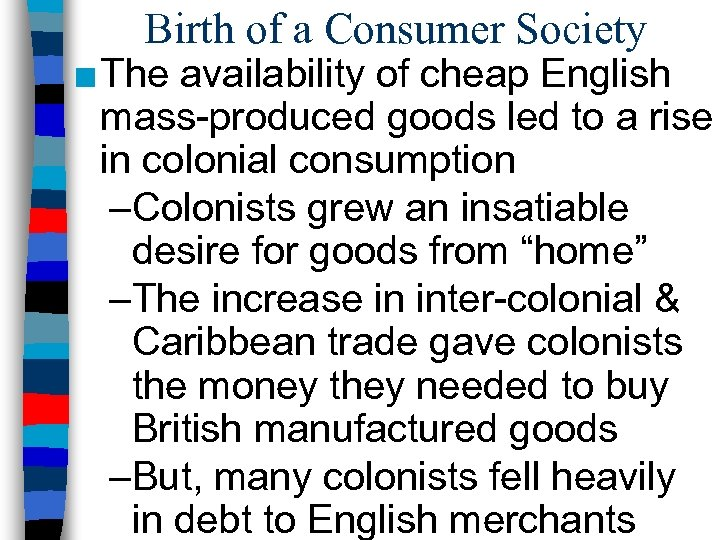 Birth of a Consumer Society ■ The availability of cheap English mass-produced goods led