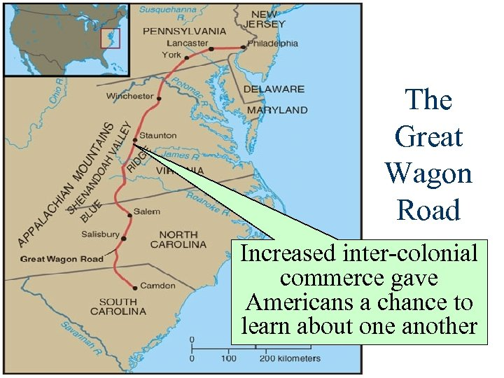 The Great Wagon Road Increased inter-colonial commerce gave Americans a chance to learn about