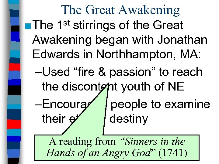 The Great Awakening ■ The 1 st stirrings of the Great Awakening began with