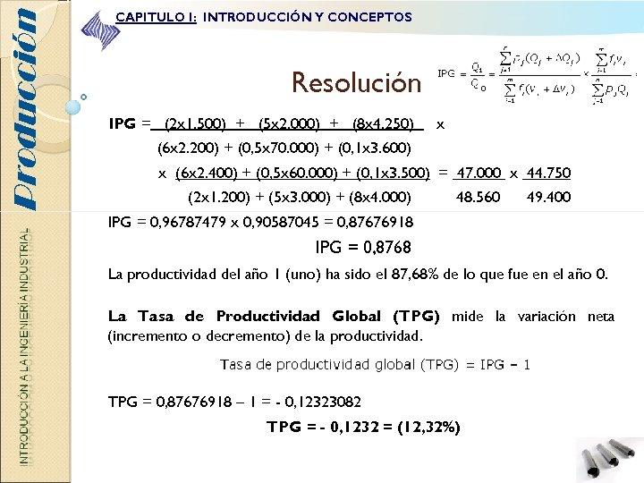 Producción CAPITULO I: INTRODUCCIÓN Y CONCEPTOS Resolución IPG = (2 x 1. 500) +