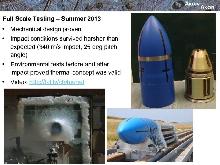 Άκων Full Scale Testing – Summer 2013 • Mechanical design proven • Impact conditions