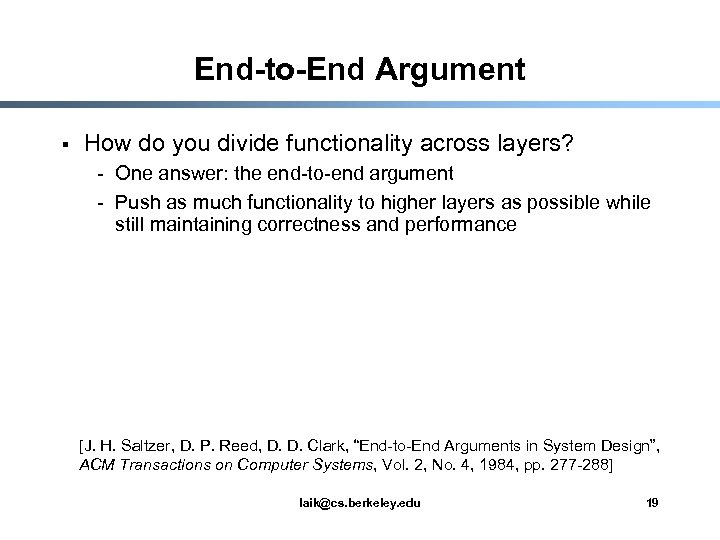 End-to-End Argument § How do you divide functionality across layers? - One answer: the