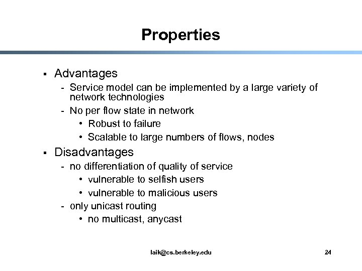 Properties § Advantages - Service model can be implemented by a large variety of