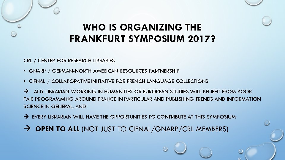 WHO IS ORGANIZING THE FRANKFURT SYMPOSIUM 2017? CRL / CENTER FOR RESEARCH LIBRARIES •