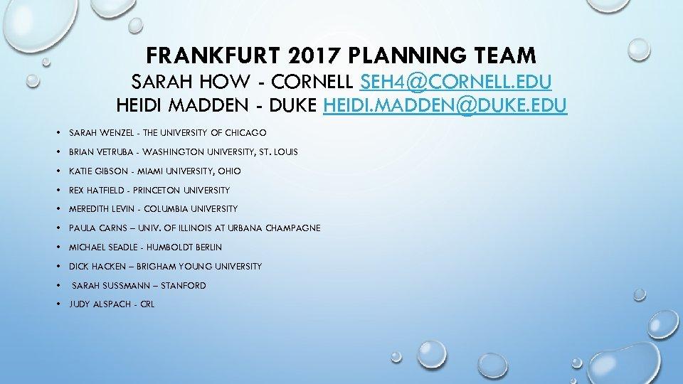 FRANKFURT 2017 PLANNING TEAM SARAH HOW - CORNELL SEH 4@CORNELL. EDU HEIDI MADDEN -