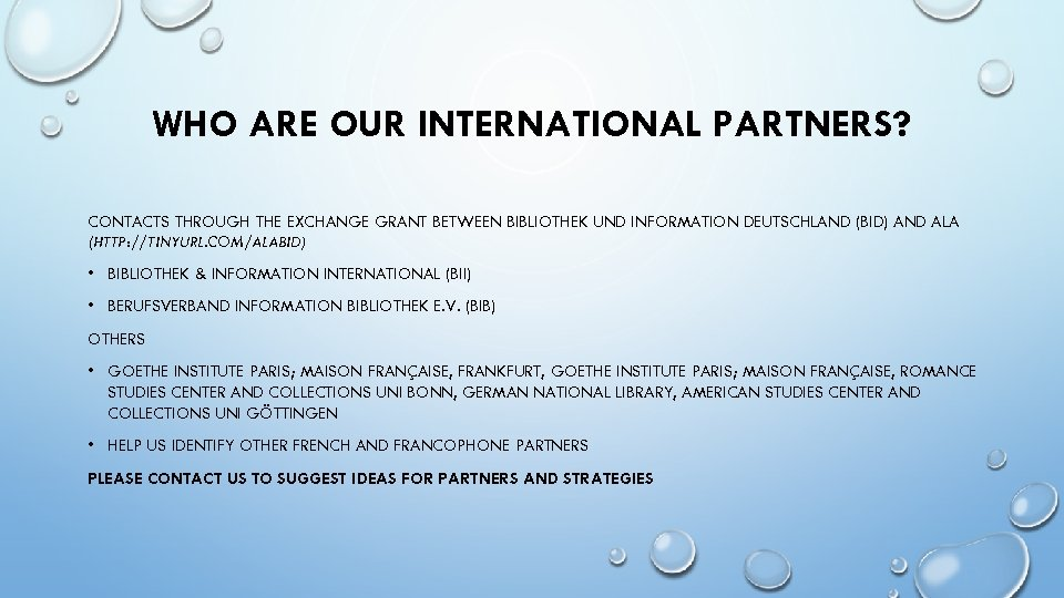 WHO ARE OUR INTERNATIONAL PARTNERS? CONTACTS THROUGH THE EXCHANGE GRANT BETWEEN BIBLIOTHEK UND INFORMATION
