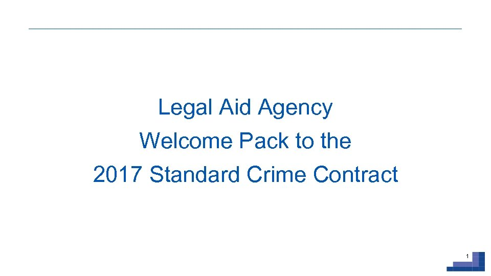 Legal Aid Agency Welcome Pack to the 2017 Standard Crime Contract 1