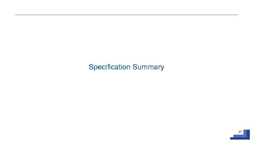 Specification Summary 21