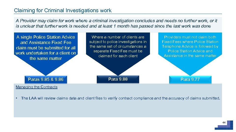 Claiming for Criminal Investigations work A Provider may claim for work where a criminal