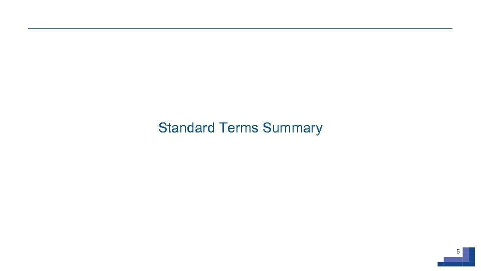 Standard Terms Summary 5