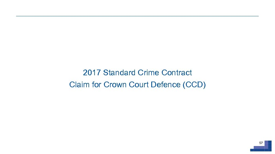 2017 Standard Crime Contract Claim for Crown Court Defence (CCD) 57