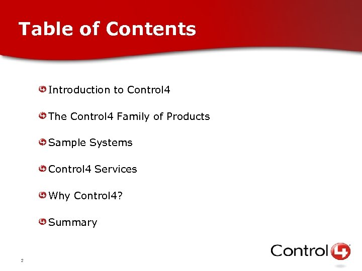 Table of Contents Introduction to Control 4 The Control 4 Family of Products Sample