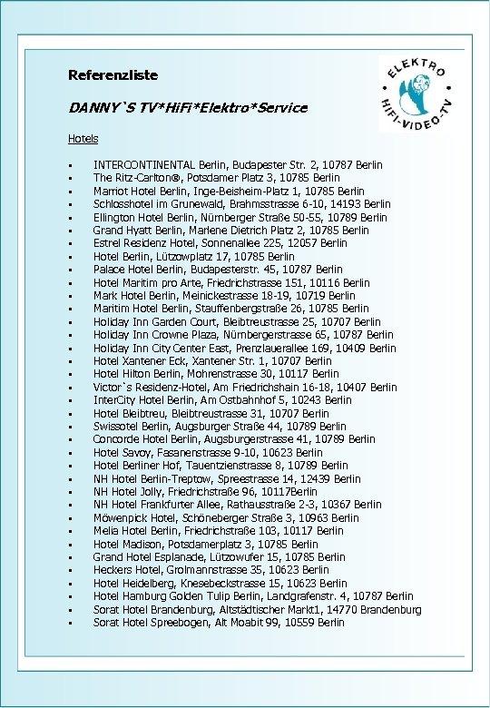 Referenzliste DANNY`S TV*Hi. Fi*Elektro*Service Hotels • • • • • • • • •