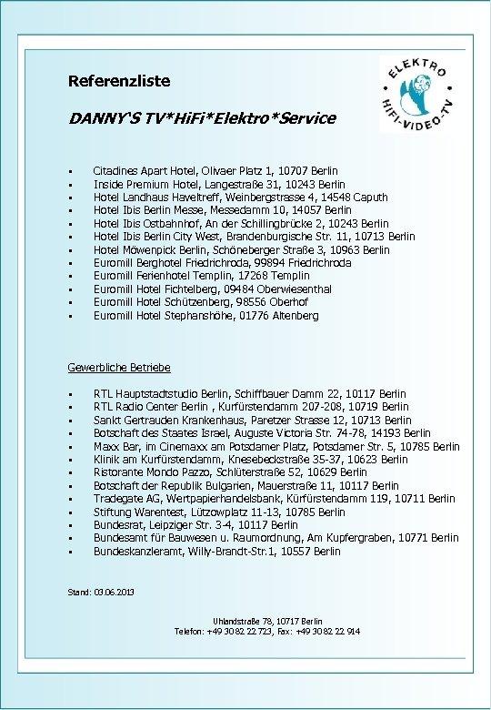 Referenzliste DANNY'S TV*Hi. Fi*Elektro*Service • • • Citadines Apart Hotel, Olivaer Platz 1, 10707