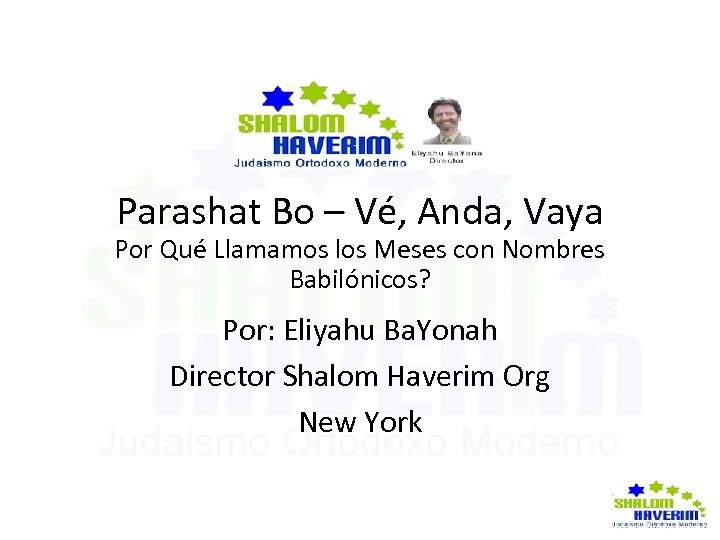 Parashat Bo – Vé, Anda, Vaya Por Qué Llamamos los Meses con Nombres Babilónicos?