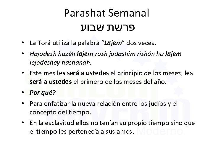 "Parashat Semanal פרשת שבוע • La Torá utiliza la palabra ""Lajem"" dos veces. •"