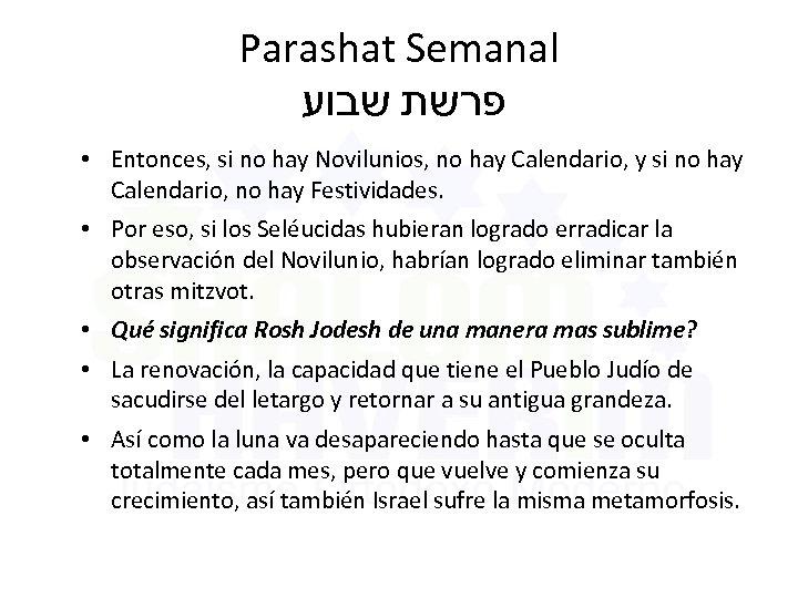 Parashat Semanal פרשת שבוע • Entonces, si no hay Novilunios, no hay Calendario, y