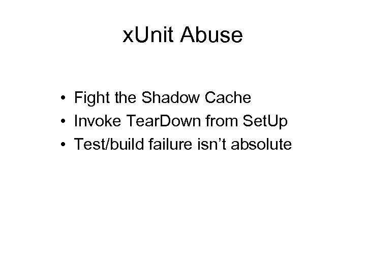 x. Unit Abuse • Fight the Shadow Cache • Invoke Tear. Down from Set.