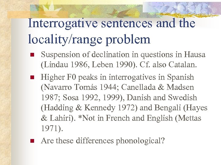 Interrogative sentences and the locality/range problem n n n Suspension of declination in questions