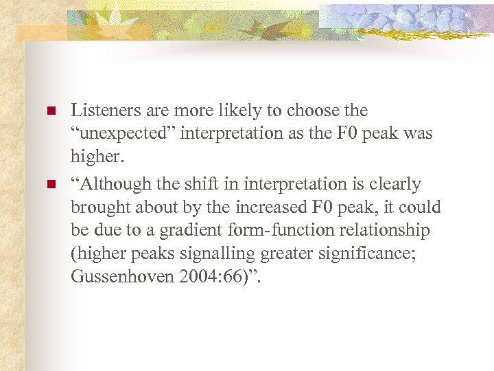 """n n Listeners are more likely to choose the """"unexpected"""" interpretation as the F"""