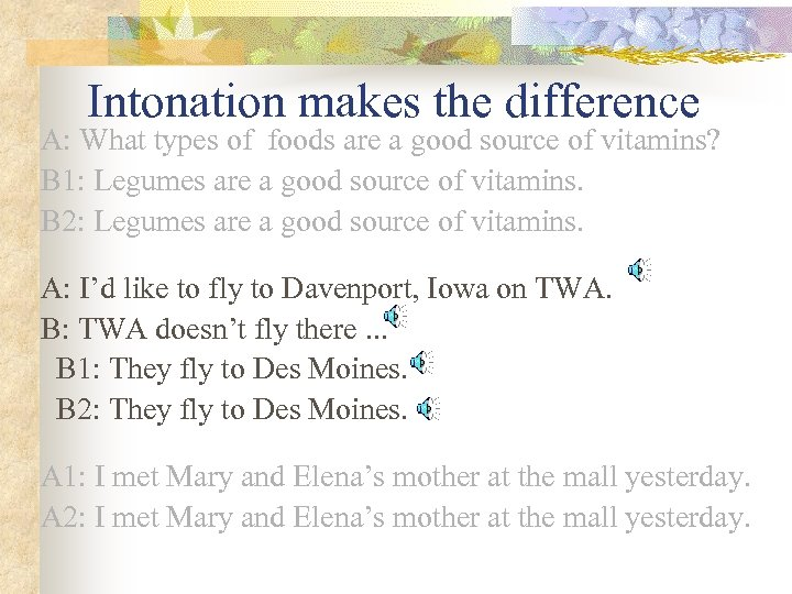 Intonation makes the difference A: What types of foods are a good source of