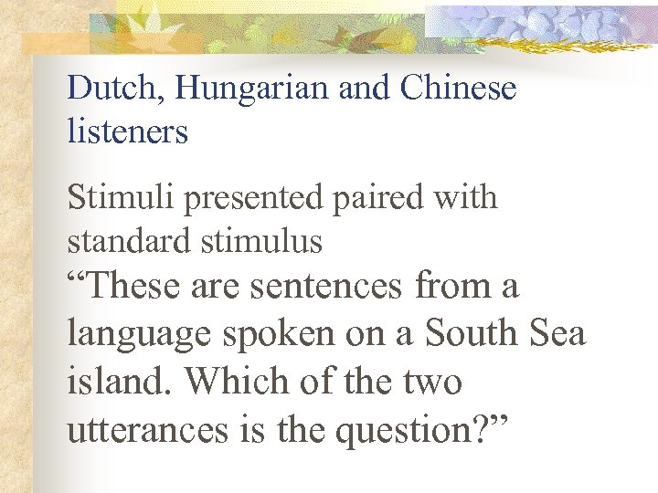 """Dutch, Hungarian and Chinese listeners Stimuli presented paired with standard stimulus """"These are sentences"""